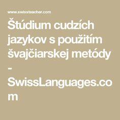 Štúdium cudzích jazykov s použitím švajčiarskej metódy - SwissLanguages.com