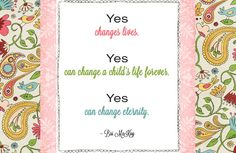 Yes changes lives. Yes can change a child's life forever. Yes can change eternity. #CompassionBloggers