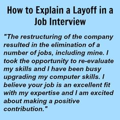 How to explain a layoff in a job interview Job Interview Answers, Job Interview Preparation, Job Interview Tips, Job Interviews, Job Resume, Resume Tips, Resume Form, Job Info, Job Help