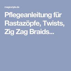 Pflegeanleitung für Rastazöpfe, Twists, Zig Zag Braids...