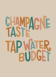 Champagne Taste, Buy Frames, Printing Process, Budgeting, Describe Yourself, Art Prints, My Room, Words, Mini