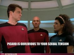 Picard is oblivious to your sexual tension