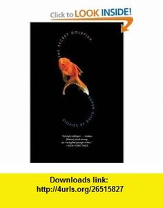The Secret Goldfish  Stories David Means , ISBN-10: 0007164904  ,  , ASIN: B000GG4J1Y , tutorials , pdf , ebook , torrent , downloads , rapidshare , filesonic , hotfile , megaupload , fileserve