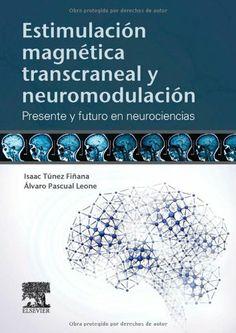 Estimulación magnética y transcraneal y neuromodulación: presente y futuro en neurociencias. Madrid: Elsevier; 2014. http://store.elsevier.com/Estimulaci%C3%B3n-magn%C3%A9tica-transcraneal-y-neuromodulaci%C3%B3n/isbn-9788490226926/
