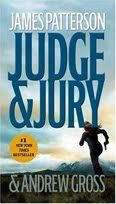 Judge & Jury by James Patterson and Andrew Gross