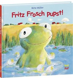 Fritz Frosch pupst! von Birte Müller http://www.amazon.de/dp/3314102070/ref=cm_sw_r_pi_dp_ka9ovb0VE5EHW