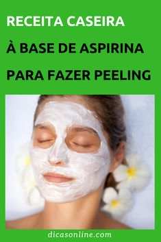 Peeling Caseiro com Aspirina Clear Skin, Your Skin, Mascara, Beauty Hacks, Skin Care, Spirulina, Natural, Makeup, Fitness