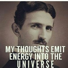 Nikola Tesla My thoughts are directing my cells, my mind and my destiny. Nikola Tesla Quotes, Nicola Tesla, E Mc2, Quantum Physics, Law Of Attraction, Positive Vibes, Positive Mind, Inspire Me, Life Quotes