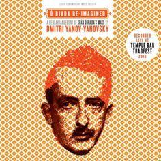 Dmitri Yanov-Yanovsky - Irish Mass Re-imagined (full official album stream)