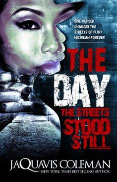 The Day the Streets Stood Still (Urban Books) by JaQuavis Coleman http://www.amazon.com/dp/1601625391/ref=cm_sw_r_pi_dp_mQcEub1AV6EMV