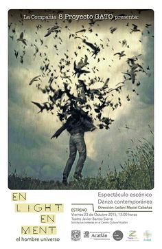 Danza Contemporánea: En Light en Ment, El hombre universo.  Teatro Javier Barros Sierra. Octubre 23, 13:00 hrs. Solicita tus cortesías en el Centro Cultural Acatlán.