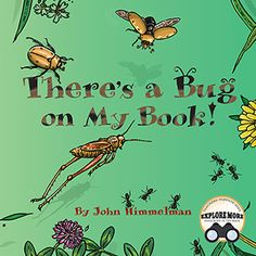 There's a Bug on My Book! (Paperback) Beetles fly, frogs hop, and slugs slide over the pages of this book, made to be read by a child while lying on the grass. We are not alone! Want proof? T…