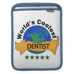 World's Coolest Dentist Sleeve For iPads
