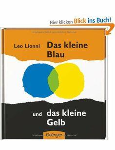 Das kleine Blau und das kleine Gelb: Amazon.de: Leo Lionni: Bücher