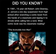 I would have paid good money to see the smug look on that classmate's face when he saw Iron Man in 2008.