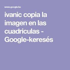 ivanic copia la imagen en las cuadriculas - Google-keresés