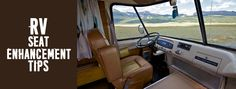 GO FOR SEAT ENHANCEMENT BEFORE YOU SELL YOUR RV:    While prepping your rig for a pre-sale presentation, start right at the driver's cabin with a revamp of the driver's seat.