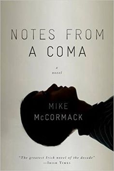 Notes from a Coma / Mike McCormack: