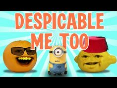 Annoying Orange - Despicable Me Too