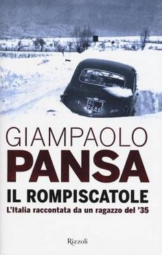 Il rompiscatole. L'Italia raccontata da un ragazzo del '35 di Giampaolo Pansa (Rizzoli)