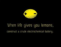 When life gives you lemons, construct a crude electrochemical battery.