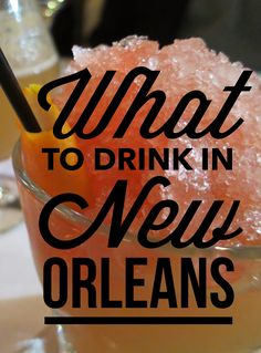 There are so many great things to drink in New Orleans. Check out some of our favorites.