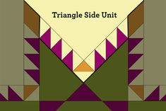Feathered Star Lesson 2: Making the Triangle Side Units