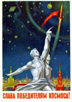 Soviet propaganda poster, 'Glory to the vanquishers of space! Cold War Propaganda, Communist Propaganda, Propaganda Art, Retro Poster, Vintage Posters, Space Opera, Russian Constructivism, Socialist Realism, Political Posters