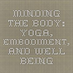 Minding the Body: Yoga, Embodiment, and Well-Being