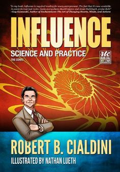 Influence - Science and Practice - The Comic by Robert B. Cialdini. $7.18. Publisher: Round Table Comics (July 11, 2012). 125 pages
