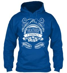 It's A Heather Thing Name Shirt Royal Sweatshirt Front