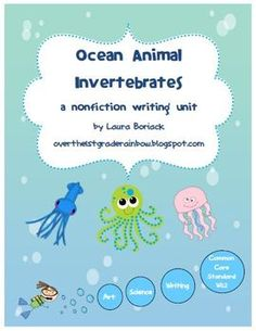 This is a nonfiction writing unit about three ocean animal invertebrates.  It focuses on common core writing standard W.1.2 for first grade.  The t...