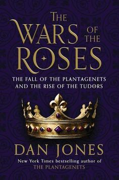 The Wars of the Roses: The Fall of the Plantagenets and the Rise of the Tudors by Dan Jones. Will read The Plantagenets first.