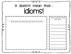 idioms-- going to have my students make an idiom book! Fun activity for the last two weeks of school!