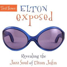 Ted Howe - Elton Exposed: Revealing the Jazz Soul of Elton John Music Games, My Music, Elton John Cd, Jazz, Ted, Cool Things To Buy, Products, Cool Stuff To Buy, Jazz Music