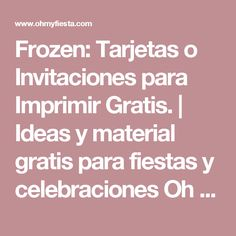 Frozen: Tarjetas o Invitaciones para Imprimir Gratis.  | Ideas y material gratis para fiestas y celebraciones Oh My Fiesta!