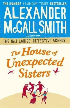 The House of Unexpected Sisters (No. 1 Ladies' Detective ... https://www.amazon.co.uk/dp/B01NAYO451/ref=cm_sw_r_pi_dp_x_B0ACzb2GDC11Z