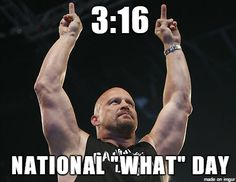 Happy stone cold Steve Austin day/month