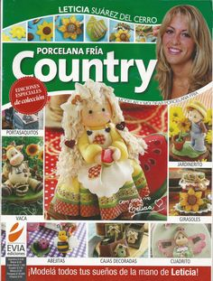 Cold Porcelain Special Edition COUNTRY (2011)  by Leticia Suarez del Cerro (Spanish) Porcelana fria - Biscuit  - Clay
