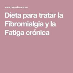 Dieta para tratar la Fibromialgia y la Fatiga crónica