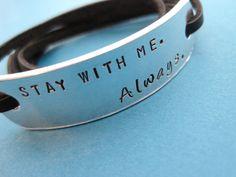 Hand stamped Bracelet  Stay with me Always  by TesoroJewelry, $18.00