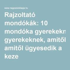 Rajzoltató mondókák: 10 mondóka gyerekeknek, amitől ügyesedik a keze Preschool Bible, Sensory Integration, Budget Planer, Infancy, Home Learning, Help Teaching, Montessori Toys, Useful Life Hacks, Children's Literature