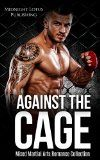 Free Kindle Book -  [Sports & Outdoors][Free] ROMANCE: Against the Cage (Mixed Martial Arts Romance Collection) (Alpha Male Contemporary Short Stories) Check more at http://www.free-kindle-books-4u.com/sports-outdoorsfree-romance-against-the-cage-mixed-martial-arts-romance-collection-alpha-male-contemporary-short-stories/
