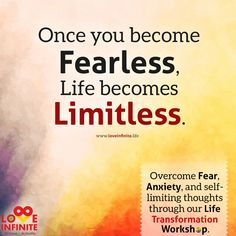 Once you become Fearless, Life becomes Limitless.  Fear & anxiety playing havoc in your life? Overcome fears and free yourself from self-limiting beliefs and anxiety through the most Powerful Methods. Attend our 2 Day Heal Your Life #Workshop and Change your life completely. Call NOW on 9727722065 for more info.