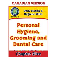 "**This is the chapter slice ""Personal Hygiene, Grooming and Dental Care - Canadian Content Gr. 6-12"" from the full lesson plan Daily Health & Hygiene Skills - Canadian Content Gr. 6-12** Take a Peek Inside: Explore the benefits of a healthy lifestyle with our engaging resource on daily health and hygiene skills."