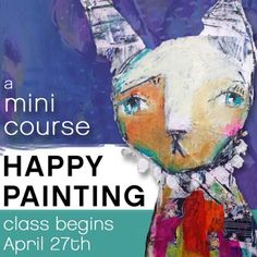 Early Bird registration is open for Happy Painting - A Mini Course with #juliettecrane #happypaintingclass