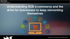 Understand B2B e-commerce and the drive for businesses to keep reinventing themselves