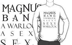 Magnus Bane: Sexy Warlock by magnusbane   White   Unisex T-Shirt   M   $22.40