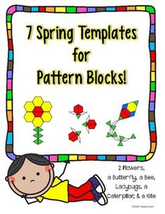 If you love using pattern blocks with your students, you'll love these Spring themed templates! Included: 2 flower patterns, a bee, a caterpillar, a kite, ladybugs and a butterfly!See an INTERACTIVE FLIPBOOK PREVIEW-------------------------------  WANT Freebies & Updates?