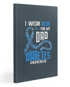 I wear blue for my dad Diabetes awareness - Charcoal Grey #FathersDayGiftBaskets #fathersdayfollowtrain #FathersDayCards fathers day gift ideas, diy fathers day gifts from kids, homemade fathers day gifts from kids, dried orange slices, yule decorations, scandinavian christmas Easy Fathers Day Craft, Homemade Fathers Day Gifts, Fathers Day Cake, Diy Father's Day Gifts, Father's Day Diy, Fathers Day Shirts, Happy Fathers Day, Happy Daughters Day, Diabetes Awareness